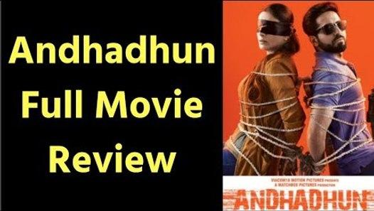 Andhadhun Full Movie Review Andhadhun Film Review अ ध ध न म व र व य Ayushmann Radhika Video Dailymotion