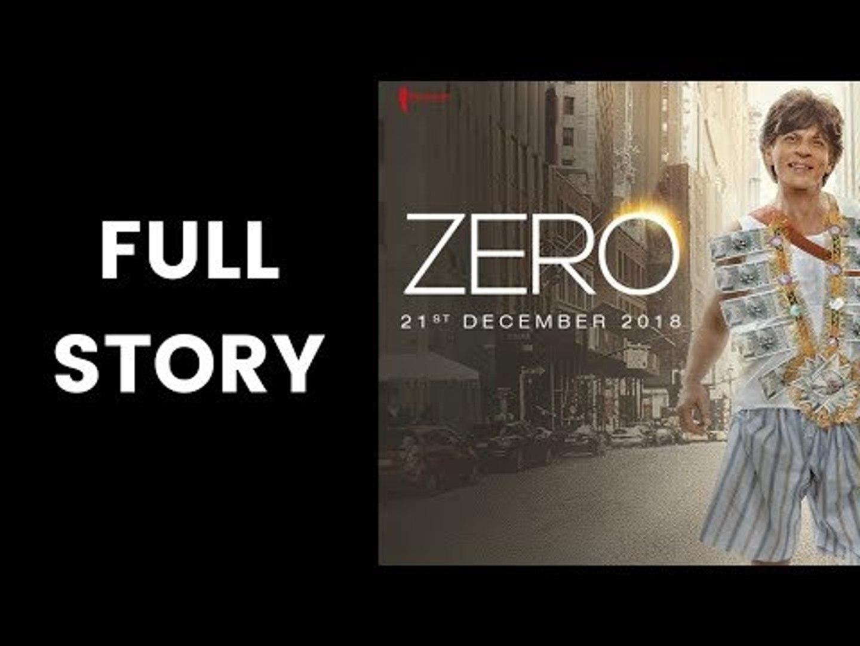Zero Movie Full Story; Full Story of Zero Film; Shah Rukh Khan, Anushka Sharma and Katrina Kaif
