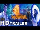 Kedarnath Movie Trailer Launch Update | Sushant Singh Rajput | Sara Ali Khan