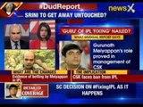 #DudReport: Meiyappan, Guru of IPL fixing nailed