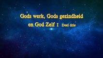 Uitspraken van Christus van de laatste dagen 'Gods werk, Gods gezindheid, en God Zelf I' Deel drie