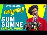 Sum Sumne Lyrical Video Song - Ayyo Rama | Sanjith Hegde | New Kannada Song 2018