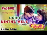Raspuri - Usire Nintha Mele (Female) | Audio Song | Manish Arya, Srihari, Poornima, Chithra