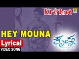 Hey Mouna - Lyrical Video Song | Krishna - Kannada Movie | Ganesh,Sharmiela | Jhankar Music