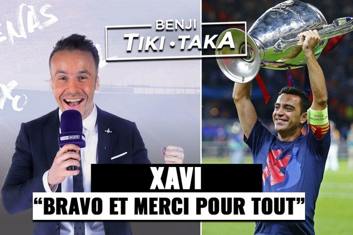 "Benji Tiki-Taka : ""Xavi va beaucoup nous manquer"""