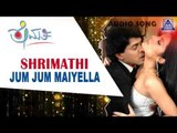 """Shrimathi - """"Jum Jum Maiyella"""" Audio Song I Upendra, Priyanka, Celina Jaitley I Akash Audio"""