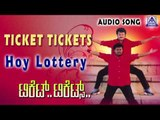 "Ticket Tickets | ""Hoy Lottery"" Audio Song | Sai Kumar, Sadhu Kokila,Raksha | Akash Audio"
