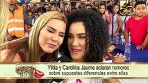 Yilda y Carolina Jaume aclaran rumores sobre supuesta diferencias entre ella