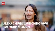 Alexa Chung Is Becoming A YouTube Creator