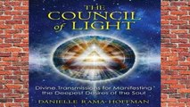 R.E.A.D The Council of Light: Divine Transmissions for Manifesting the Deepest Desires of the Soul