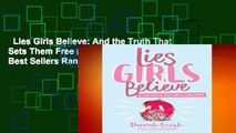 Lies Girls Believe: And the Truth That Sets Them Free (Lies We Believe)  Best Sellers Rank : #1