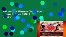 Full version  Western Civilization: Volume II: Since 1500: 2  Review