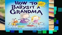 About For Books  How to Babysit a Grandma (How To...relationships) Complete