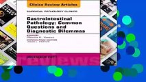 Online Gastrointestinal Pathology: Common Questions and Diagnostic Dilemmas, An Issue of Surgical