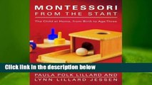 R.E.A.D Montessori from the Start: The Child at Home, from Birth to Age Three D.O.W.N.L.O.A.D