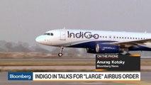 IndiGo in Talks for 'Large' Airbus Order