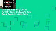 Best product  Silly Jokes for Silly Kids. Children's Joke Book Age 5-12 - Silly Willy