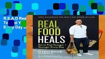 R.E.A.D Real Food Heals Eat To Feel Younger And Stronger Every Day D.O.W.N.L.O.A.D