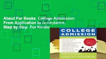 About For Books  College Admission: From Application to Acceptance, Step by Step  For Kindle