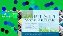 Online The PTSD Workbook, 3rd Edition: Simple, Effective Techniques for Overcoming Traumatic