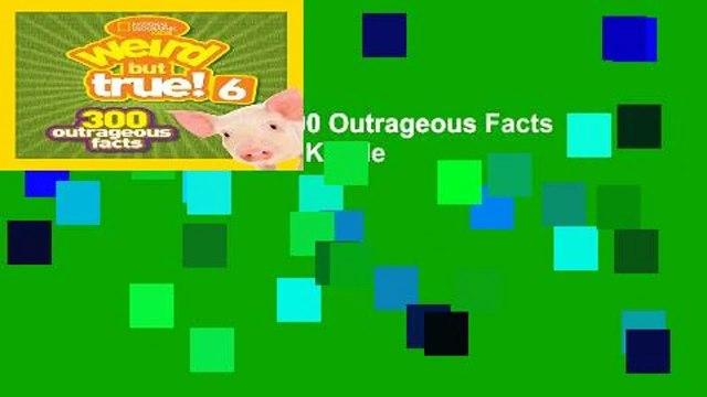 Weird But True! 6: 300 Outrageous Facts (Weird But True )  For Kindle