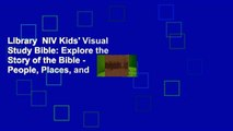Library  NIV Kids' Visual Study Bible: Explore the Story of the Bible - People, Places, and