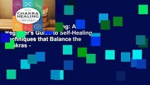 Review  Chakra Healing: A Beginner's Guide to Self-Healing Techniques that Balance the Chakras -