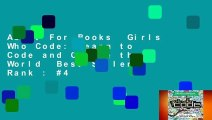 About For Books  Girls Who Code: Learn to Code and Change the World  Best Sellers Rank : #4