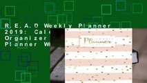 R.E.A.D Weekly Planner 2019: Calendar Schedule Organizer and Daily Planner With Inspirational