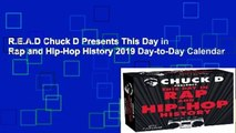 R.E.A.D Chuck D Presents This Day in Rap and Hip-Hop History 2019 Day-to-Day Calendar