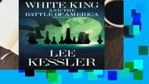 [Read] White King and the Battle of America: The Endgame  For Trial