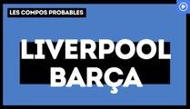 Liverpool - FC Barcelone : les compositions probables