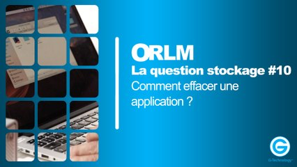 La Question Stockage #10 : Comment effacer une application ?