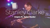 """Stanley Clarke """"Impro"""" ft. Salar Nader"""