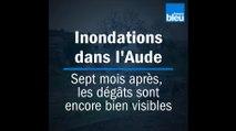 Inondations dans l'Aude : sept mois après, les dégâts sont encore bien visibles