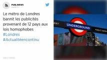 Le métro de Londres bannit les publicités provenant de 12 pays aux lois homophobes