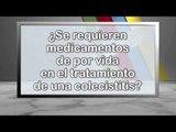 ¿Se requieren medicamentos de por vida en el tratamiento de una colecistitis?