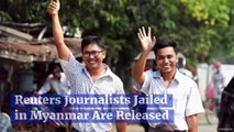 Reuters Journalists Jailed in Myanmar Are Released