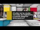 011 CUALES SON LOS NIVELES NORMALES DE TRIGLICERIDOS Y CUANDO DEBEMOS PREOCUPARNOS