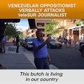 Venezuelan Oppositionist Verbally Attacks Telesur Journalist