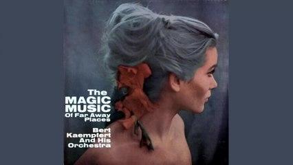 Bert Kaempfert - The Magic Music Of Far Away Places