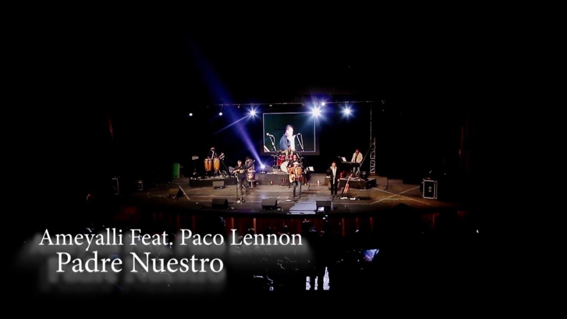 AMEYALLI Ft. PACO LENNON Y SU ONNOR BAND - PADRE NUESTRO -