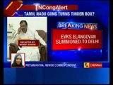 EVKS Elangovan summoned to Delhi