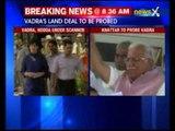 Panel to probe Bhupinder Singh Hooda and Robert Vadra land deals in a week