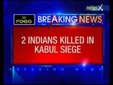 2 Indians among 5 foreigners killed in Kabul guesthouse siege