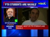 FTII Row: Most FTII students are Naxals, says Subramanian Swamy