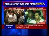 Salman Khan is a man without brains: Raj Thackeray