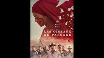 LES OISEAUX DE PASSAGE (2018) VOSTFR HDTV-XviD MP3