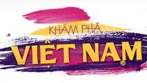 Khám phá Việt Nam -04/03/2019
