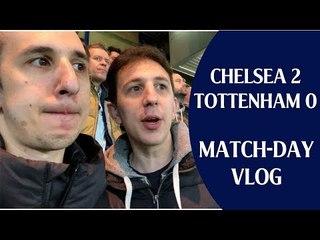 Chelsea 2 Tottenham 0 | Match-day vlog